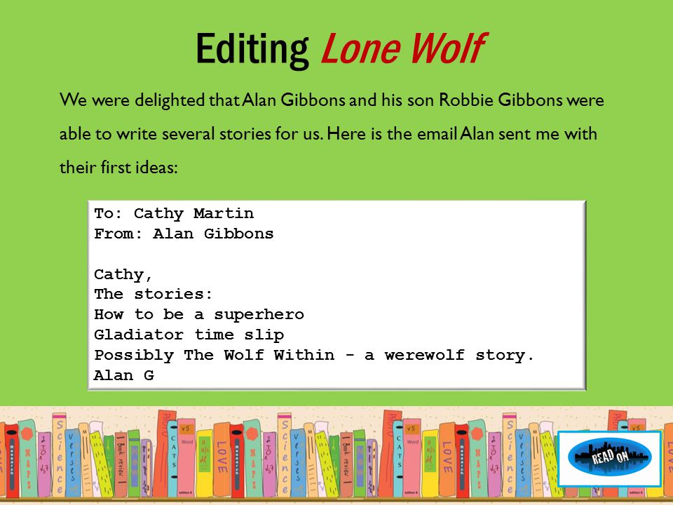 We were delighted that Alan Gibbons and his son Robbie Gibbons were able to write several stories for us.