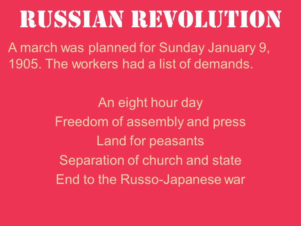 Russian Revolution A march was planned for Sunday January 9, 1905.