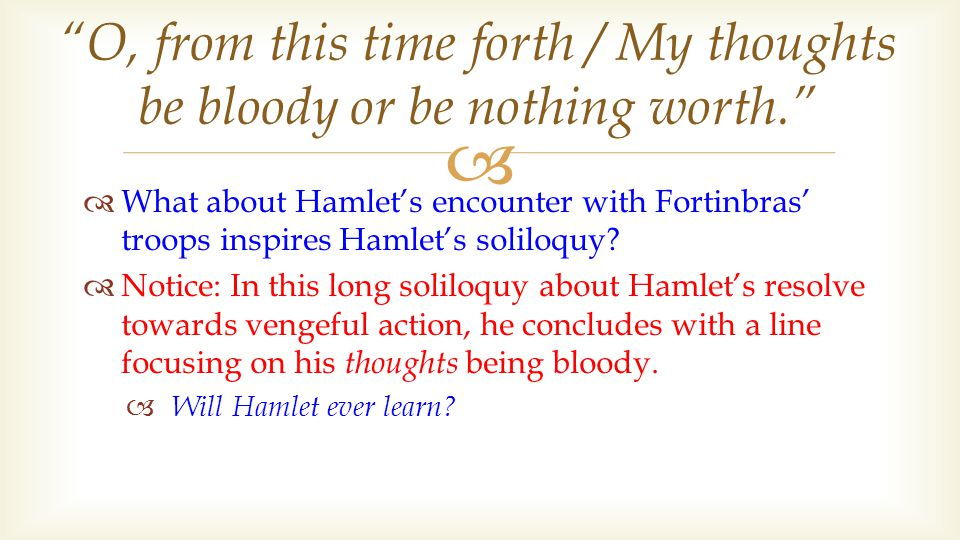   What about Hamlet's encounter with Fortinbras' troops inspires Hamlet's soliloquy.