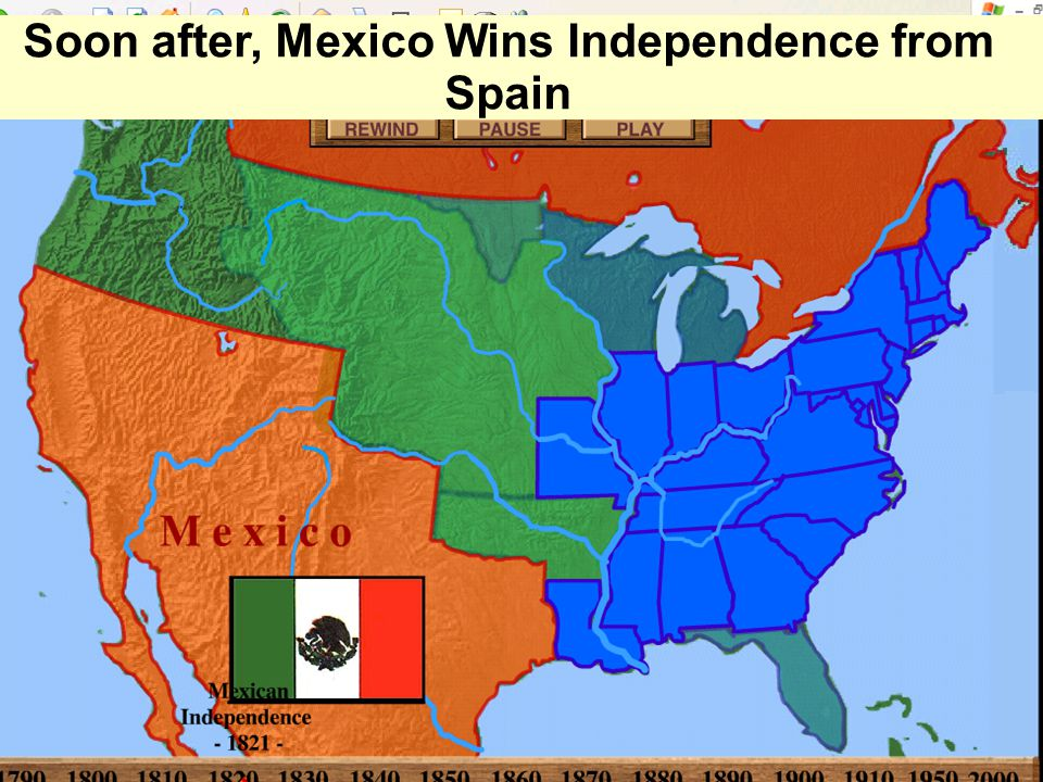 Soon after, Mexico Wins Independence from Spain
