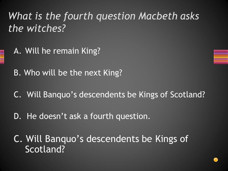 What is the fourth question Macbeth asks the witches.
