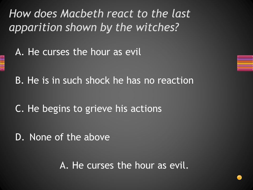 How does Macbeth react to the last apparition shown by the witches.