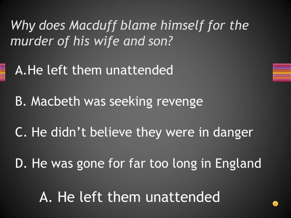 Why does Macduff blame himself for the murder of his wife and son.