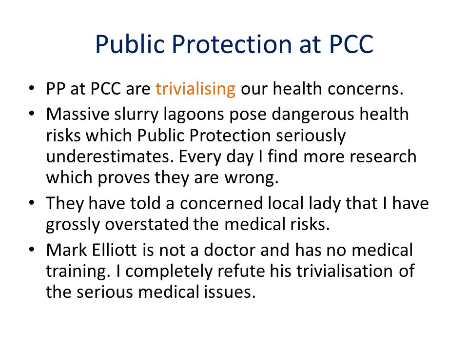 Public Protection at PCC PP at PCC are trivialising our health concerns. Massive slurry lagoons pose dangerous health risks which Public Protection se