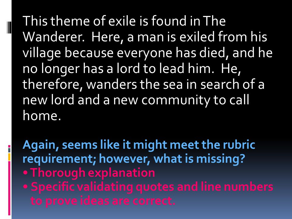 This theme of exile is found in The Wanderer.