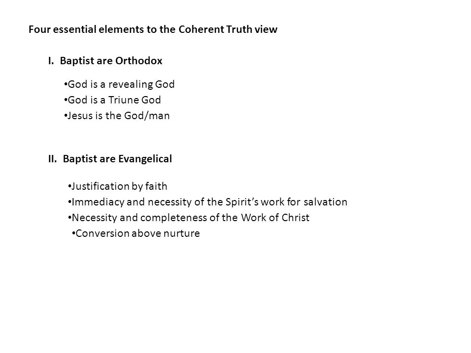 Four essential elements to the Coherent Truth view I.