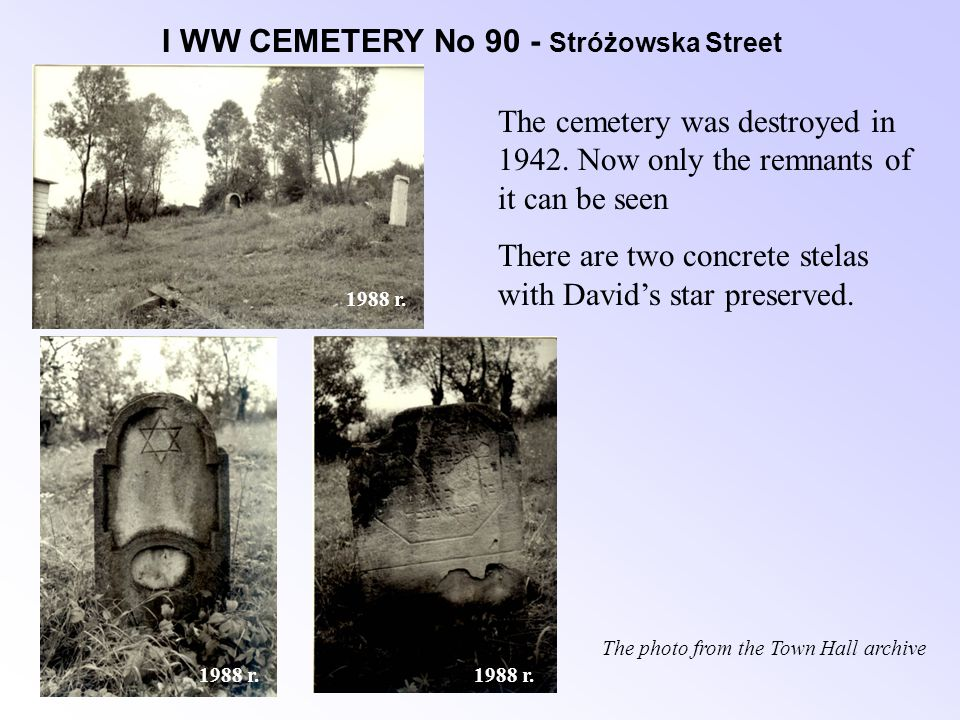 I WW CEMETERY No 90 - Stróżowska Street 1988 r. The cemetery was destroyed in 1942.
