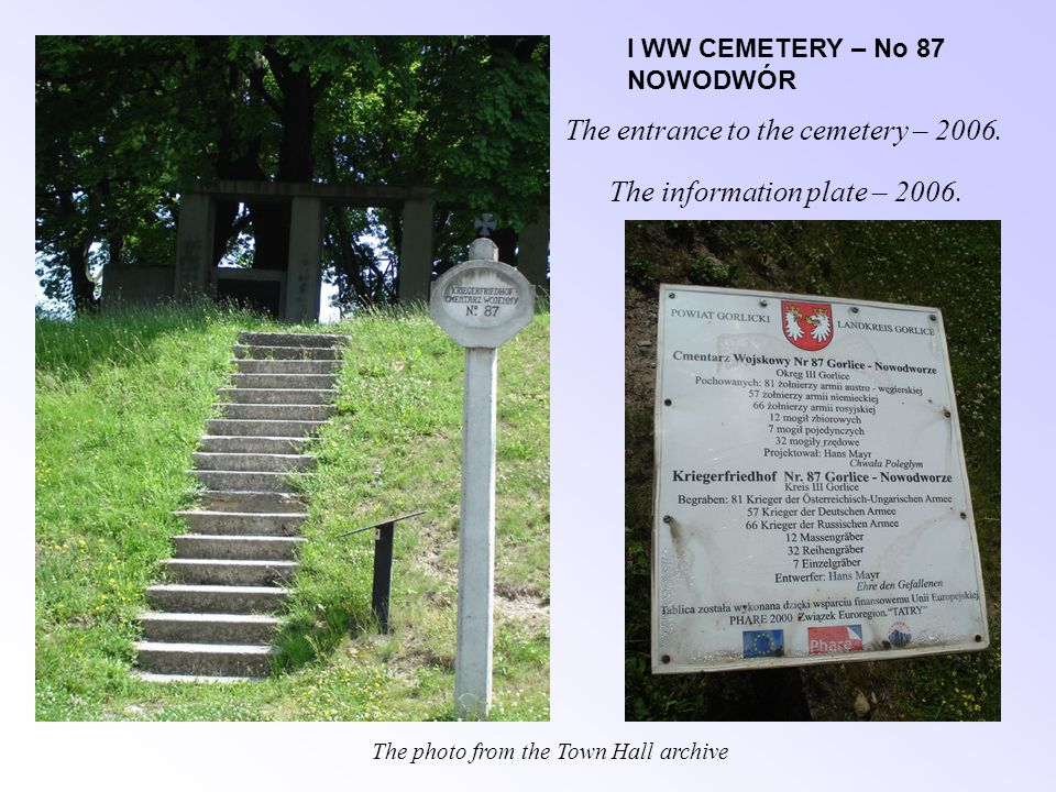 The entrance gate – 2005.I WW CEMETERY – No 87 NOWODWÓR The central elements – 2006.