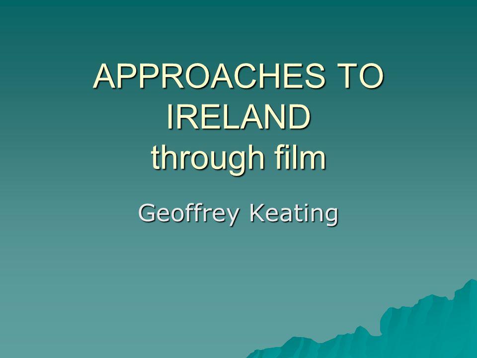 APPROACHES TO IRELAND through film Geoffrey Keating