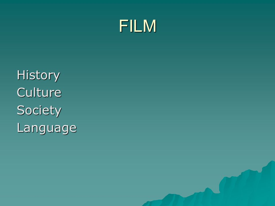 FILM HistoryCultureSocietyLanguage