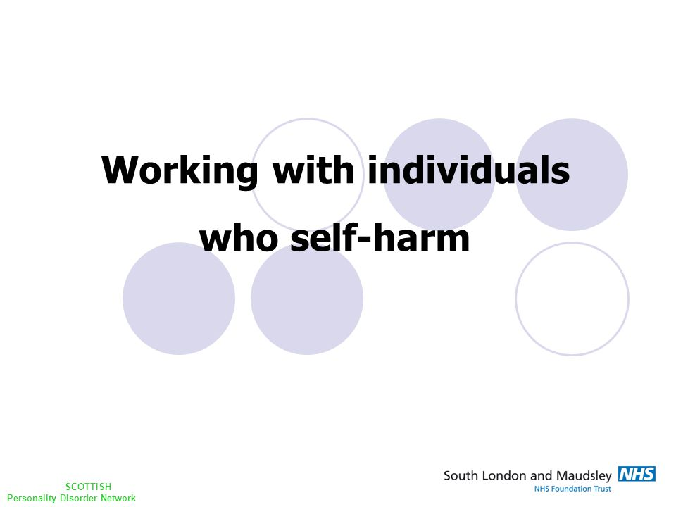 Working with individuals who self-harm SCOTTISH Personality Disorder Network