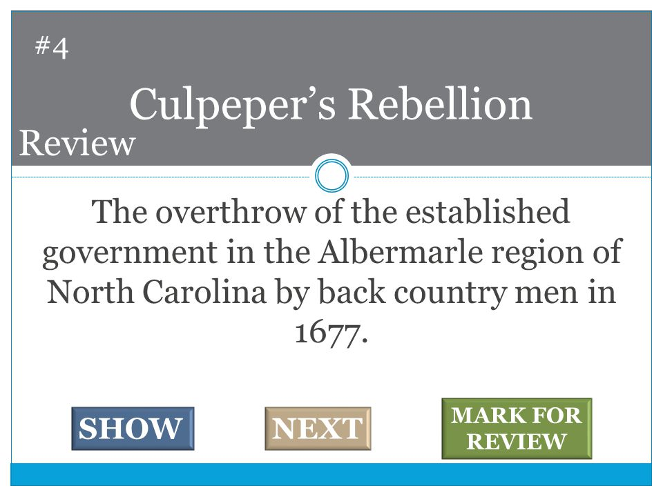 The overthrow of the established government in the Albermarle region of North Carolina by back country men in 1677.