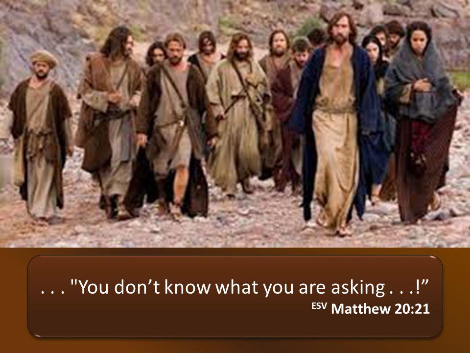 ... We are able. ESV Matthew 20:21