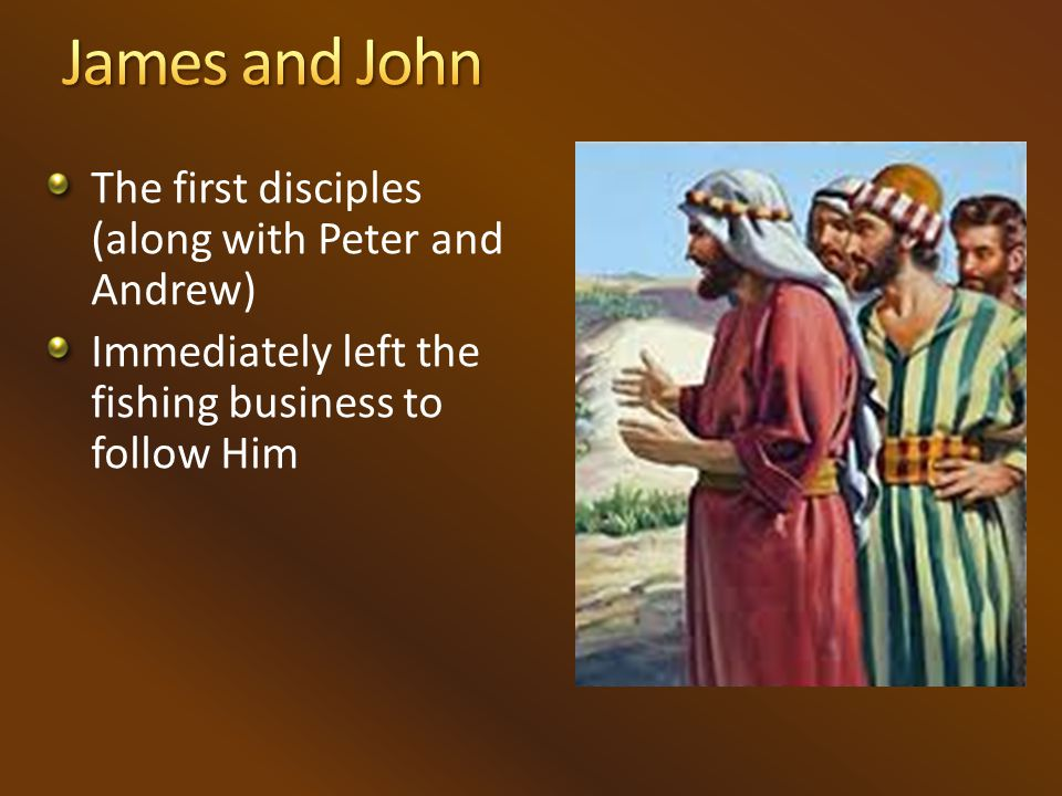 The first disciples (along with Peter and Andrew) Immediately left the fishing business to follow Him
