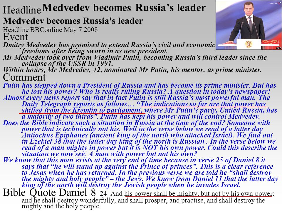 Medvedev becomes Russia's leader Headline Medvedev becomes Russia s leader Headline BBConline May 7 2008 Event Dmitry Medvedev has promised to extend Russia s civil and economic freedoms after being sworn in as new president.