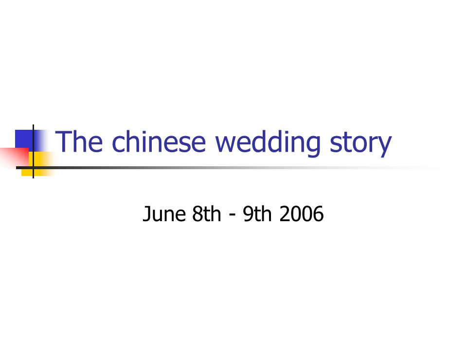 The chinese wedding story June 8th - 9th 2006