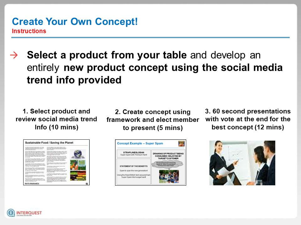  Select a product from your table and develop an entirely new product concept using the social media trend info provided Create Your Own Concept! Ins