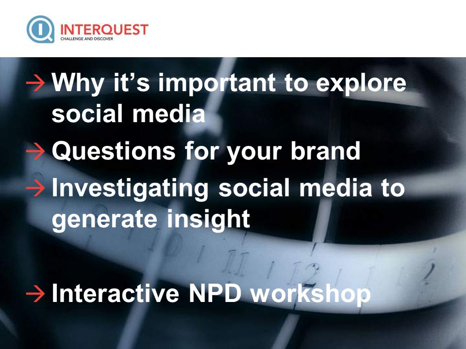 2  Why it's important to explore social media  Questions for your brand  Investigating social media to generate insight  Interactive NPD workshop