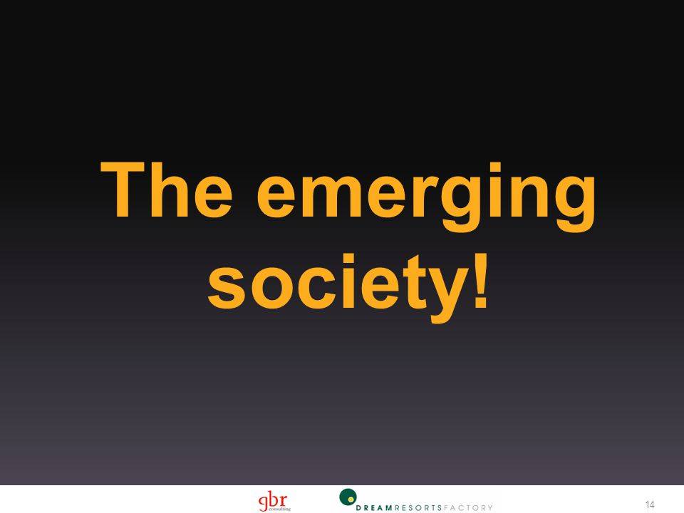 14 The emerging society!