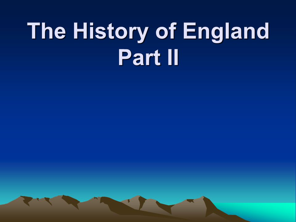 The History of England Part II