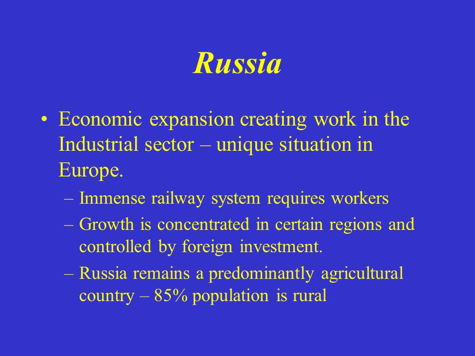 Russia Economic expansion creating work in the Industrial sector – unique situation in Europe.