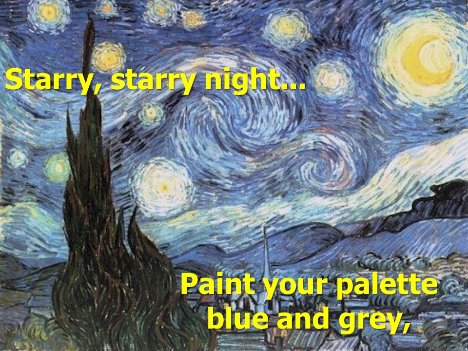 V I N C E N T VANGOGH People say that when Van Gogh painted The Starry Night, he was mentally ill and so he was hallucinating.