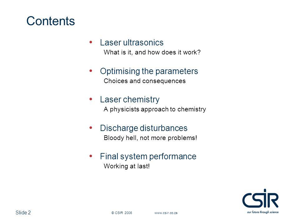 Slide 23 © CSIR 2006 www.csir.co.za Acoustics