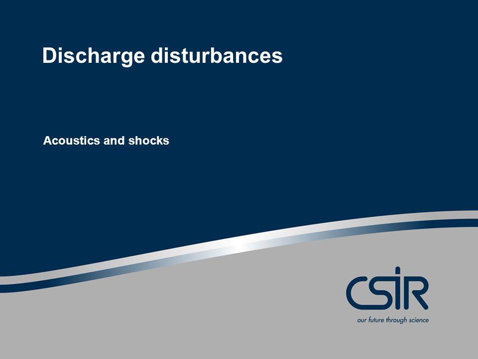 Discharge disturbances Acoustics and shocks