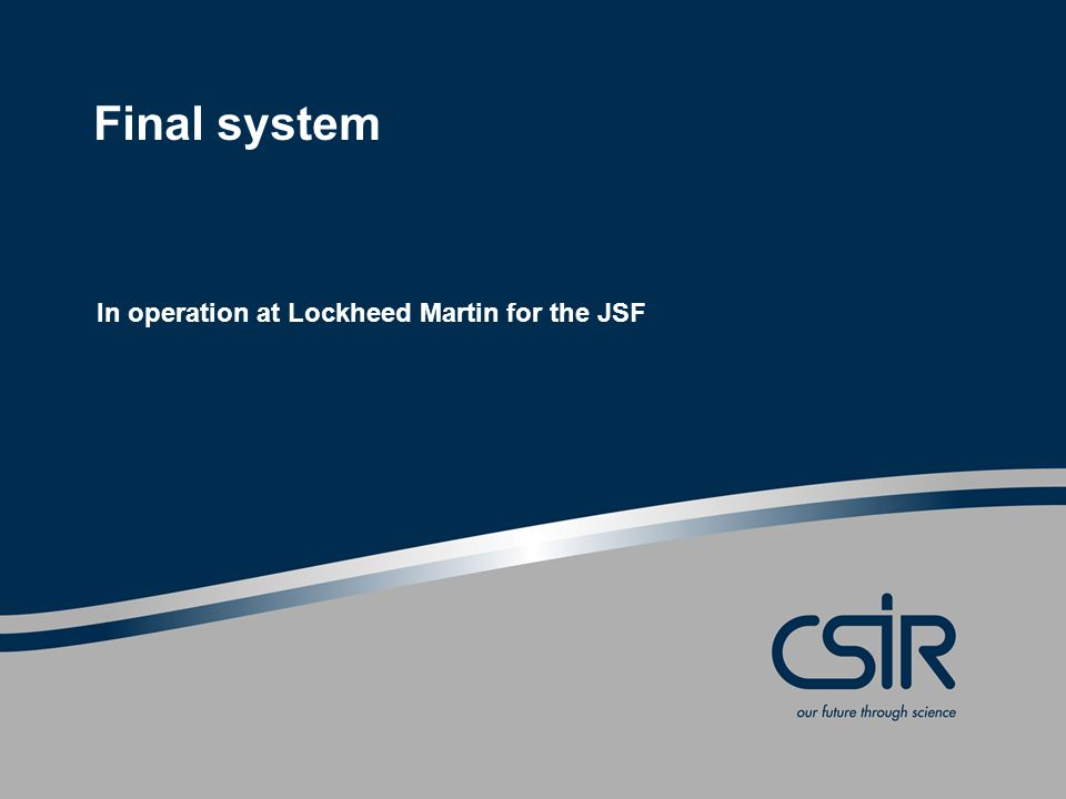 Final system In operation at Lockheed Martin for the JSF