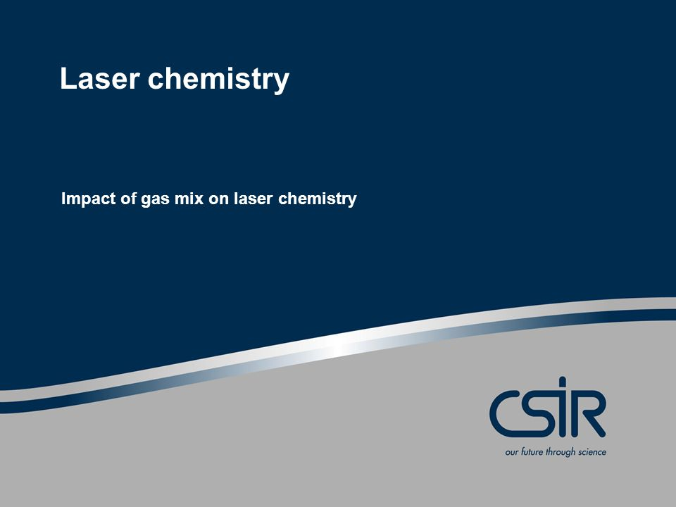 Laser chemistry Impact of gas mix on laser chemistry