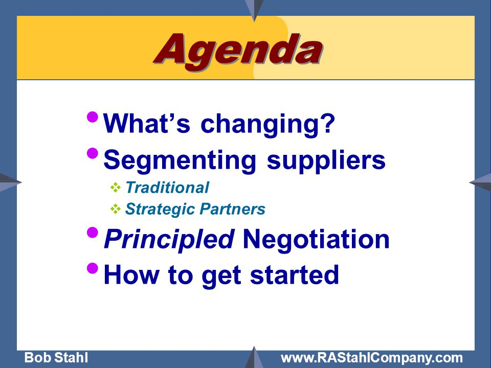 Bob Stahl www.RAStahlCompany.com Agenda What's changing.