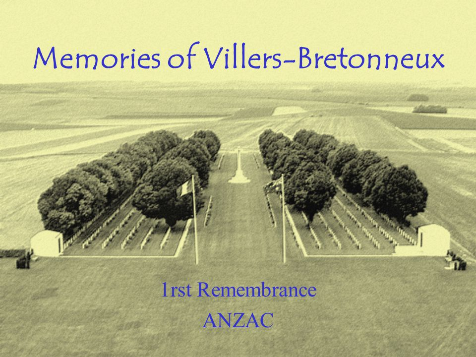 Memories of Villers-Bretonneux 1rst Remembrance ANZAC
