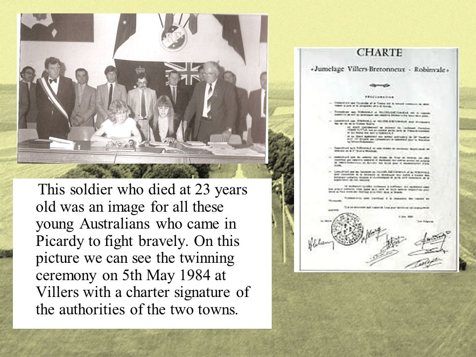 This soldier who died at 23 years old was an image for all these young Australians who came in Picardy to fight bravely. On this picture we can see th
