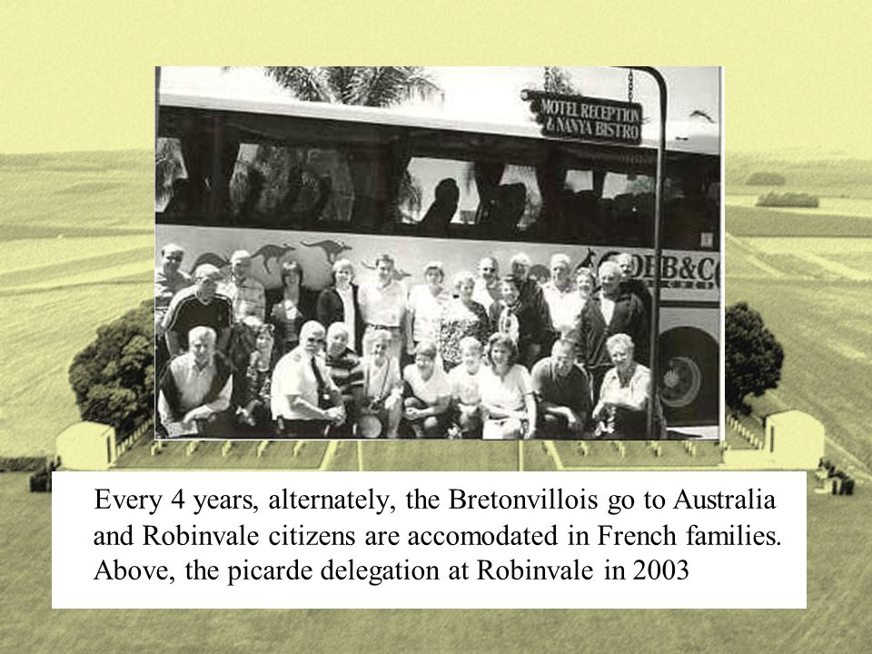 Every 4 years, alternately, the Bretonvillois go to Australia and Robinvale citizens are accomodated in French families. Above, the picarde delegation