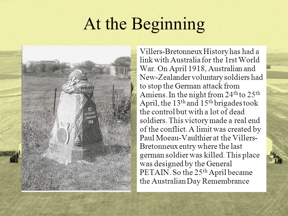 At the Beginning Villers-Bretonneux History has had a link with Australia for the 1rst World War.