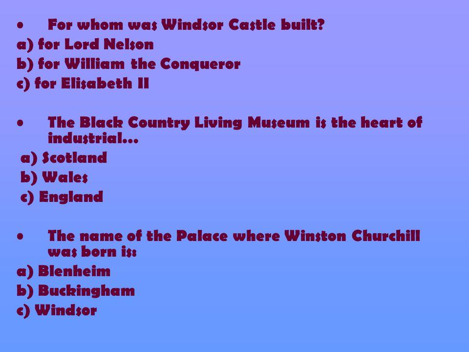 For whom was Windsor Castle built.
