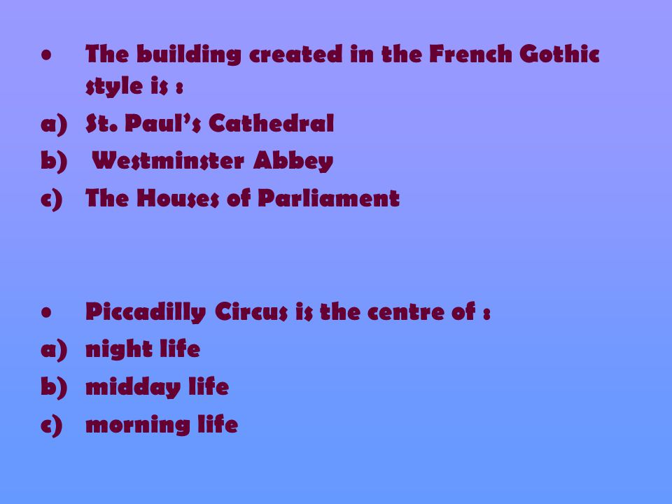 The building created in the French Gothic style is : a)St.