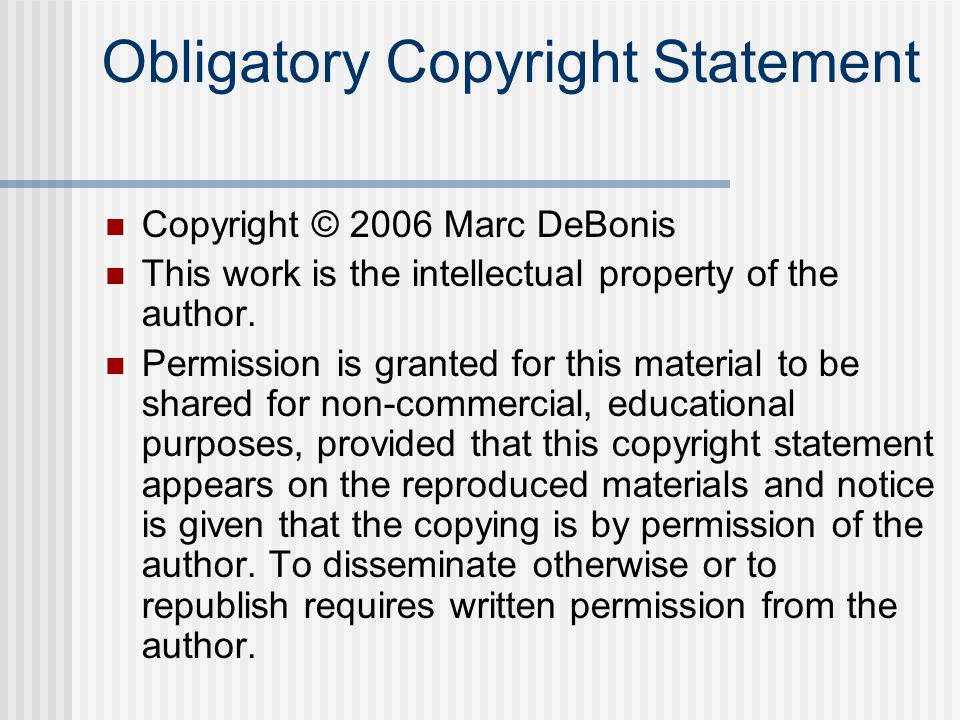 Obligatory Copyright Statement Copyright © 2006 Marc DeBonis This work is the intellectual property of the author.