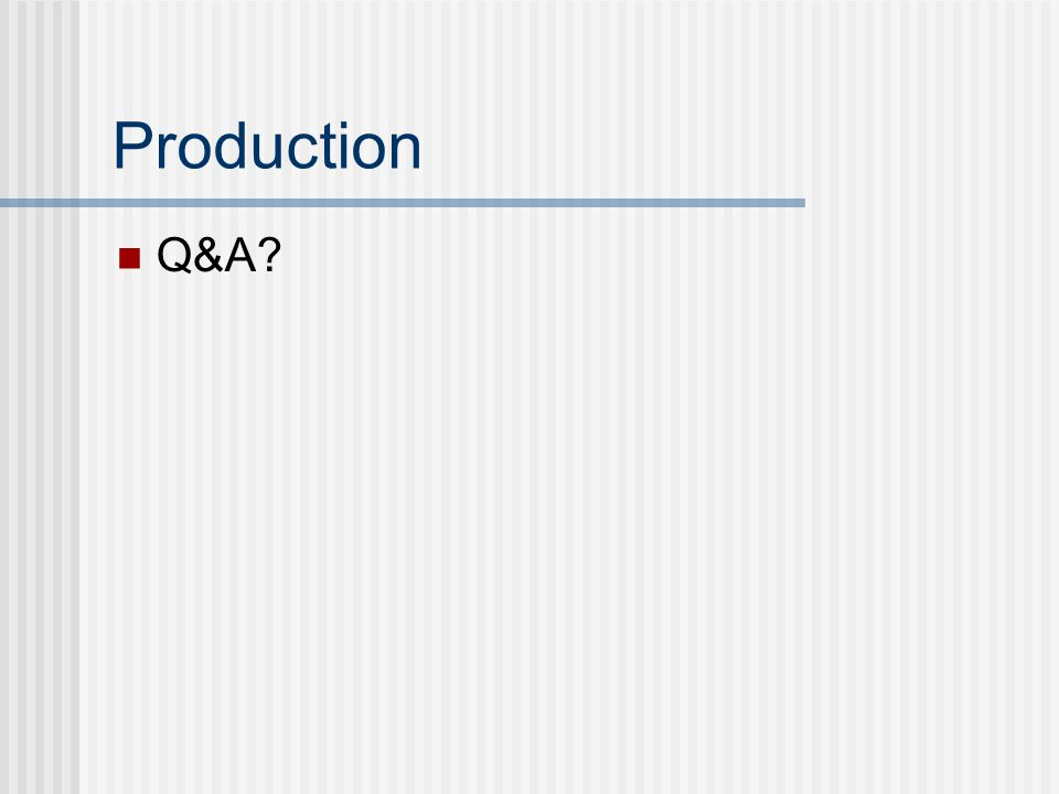 Production Q&A
