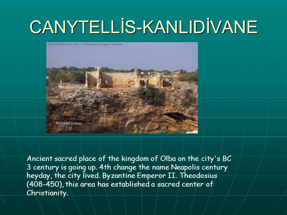 CANYTELLİS-KANLIDİVANE Ancient sacred place of the kingdom of Olba on the city s BC 3 century is going up.