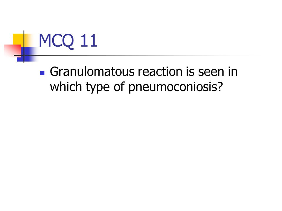 MCQ 11 Granulomatous reaction is seen in which type of pneumoconiosis
