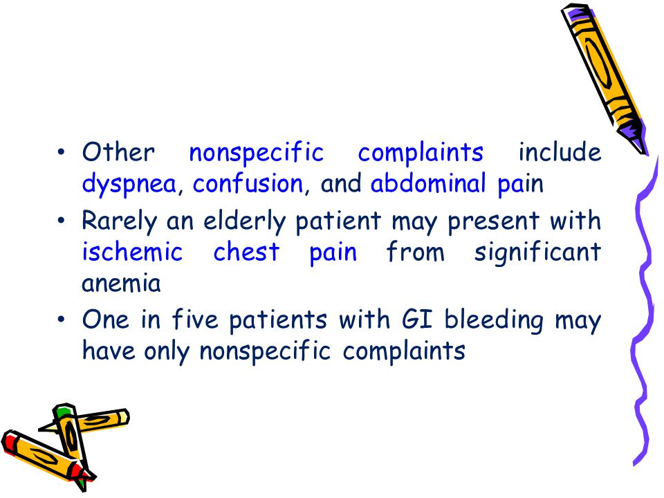 Other nonspecific complaints include dyspnea, confusion, and abdominal pain Rarely an elderly patient may present with ischemic chest pain from signif