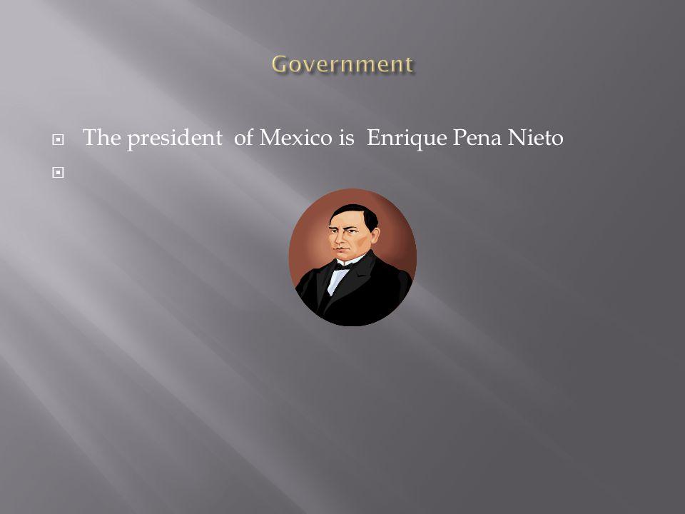  The president of Mexico is Enrique Pena Nieto 