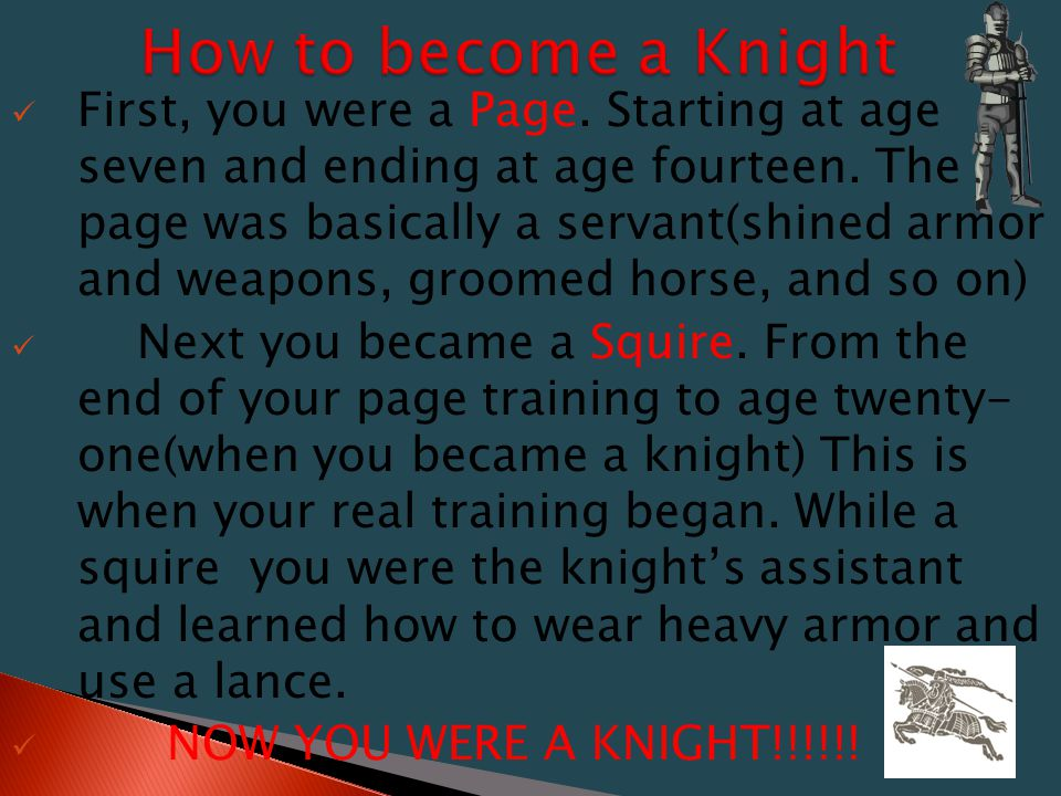  A knight was a usually referred to as a warrior or a nobleman.
