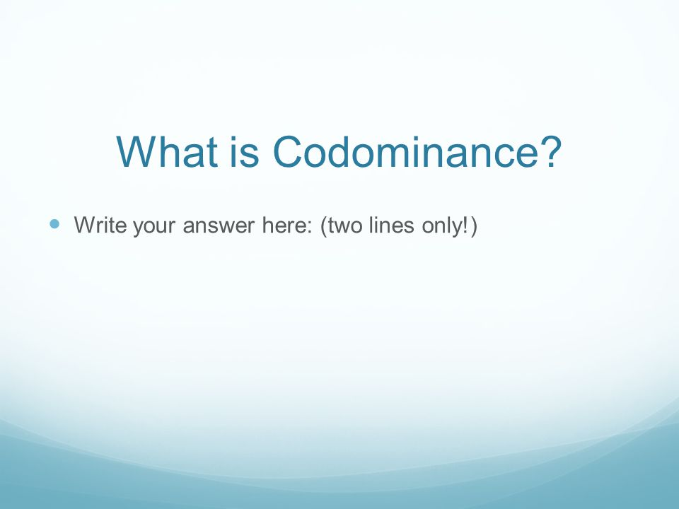 What is Codominance Write your answer here: (two lines only!)