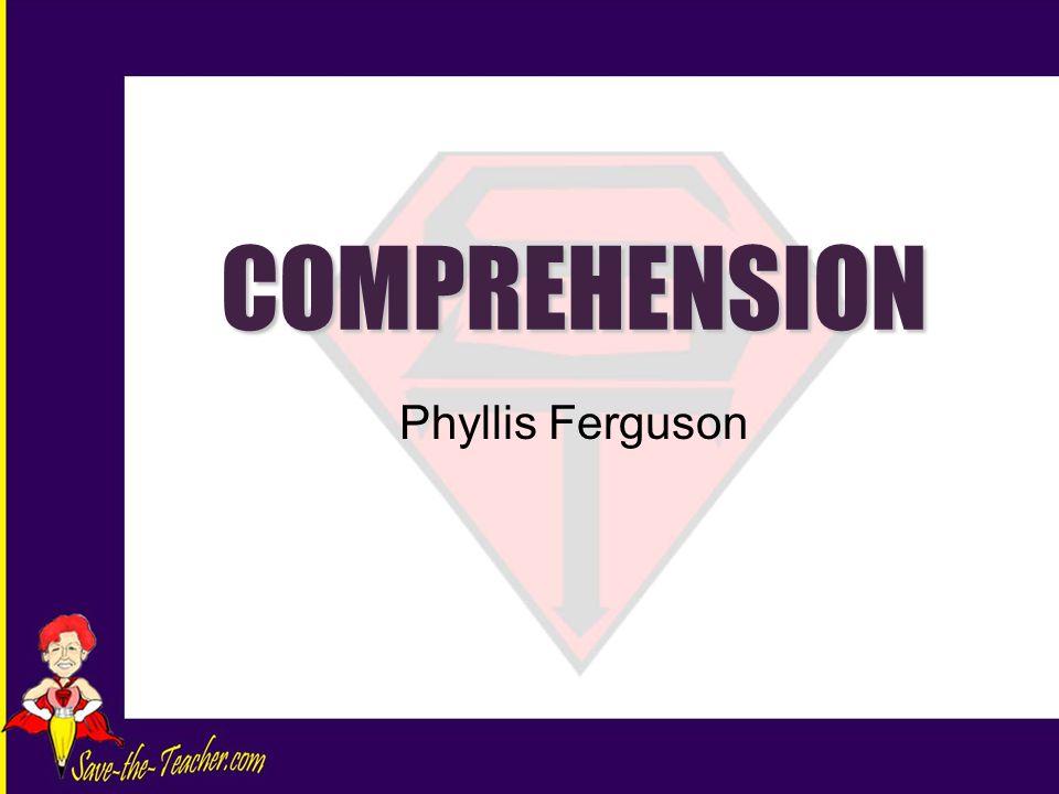 COMPREHENSION Phyllis Ferguson
