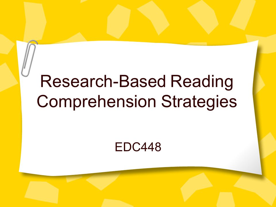 Research-Based Reading Comprehension Strategies EDC448