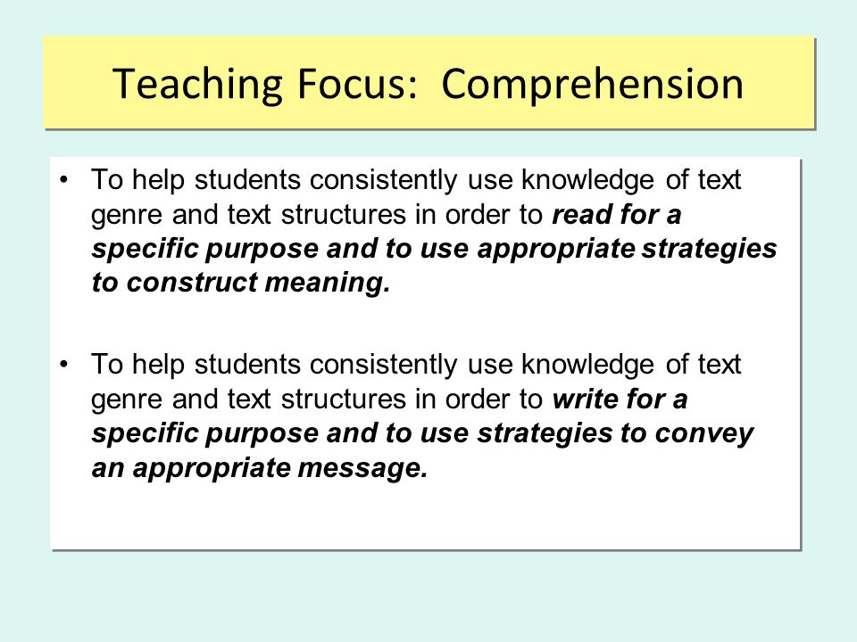 Teaching Focus: Comprehension To help students consistently use knowledge of text genre and text structures in order to read for a specific purpose an