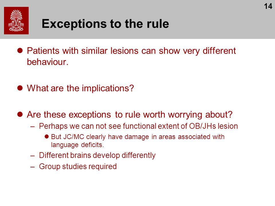 14 Exceptions to the rule Patients with similar lesions can show very different behaviour.
