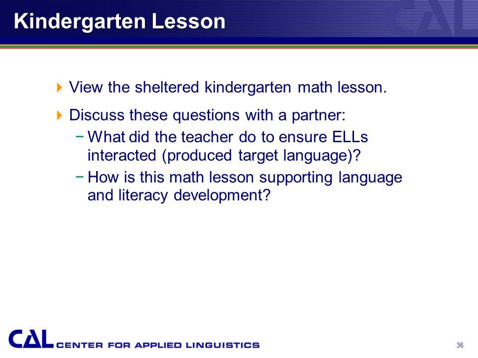 Kindergarten Lesson  View the sheltered kindergarten math lesson.